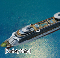 [ Safety Ship ]